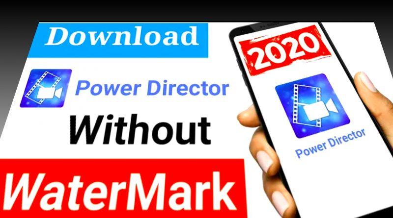 Powerdirector no watermark apk free download